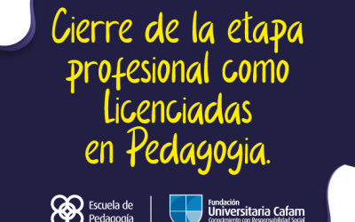 Cierre de la etapa profesional como Licenciadas en Pedagogía.